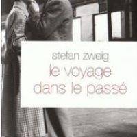 Le Voyage dans le passé nouvelle inédite de Stefan Zweig